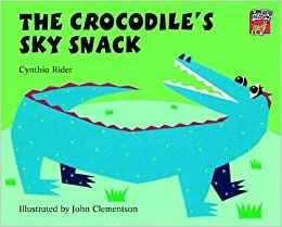 The Crocodile's Sky Snack (Cambridge Reading)