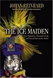 Front cover for the book The Ice Maiden: Inca Mummies, Mountain Gods, and Sacred Sites in the Andes by Johan Reinhard