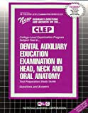 Dental Auxiliary Education Examination in Head, Neck and Oral Anatomy, Jack Rudman, 0837353483