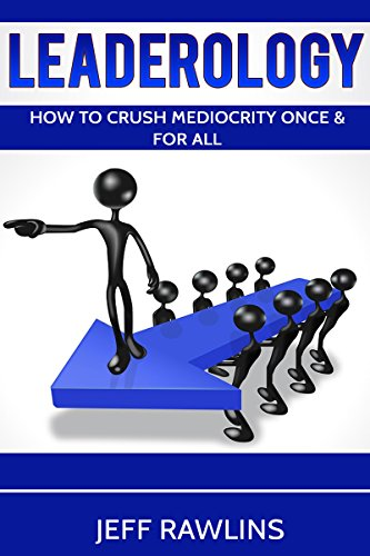 Leaderology: How To Crush Mediocrity Once & For All (Best Appraisal Management Companies To Work For)
