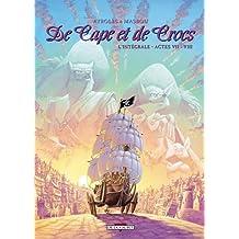 DE CAPE ET DE CROCS, INTÉGRALE T.07 ET T.08