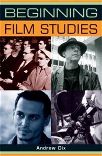 Beginning film studies (Beginnings MUP)