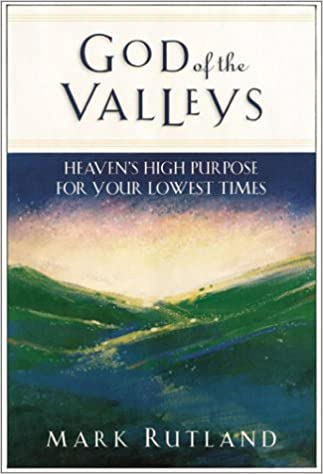 Book God of the Valleys: Heaven's High Purpose for Your Lowest Times