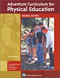 Adventure Curriculum for Physical Education : Middle School, Panicucci, Jane, 0934387257