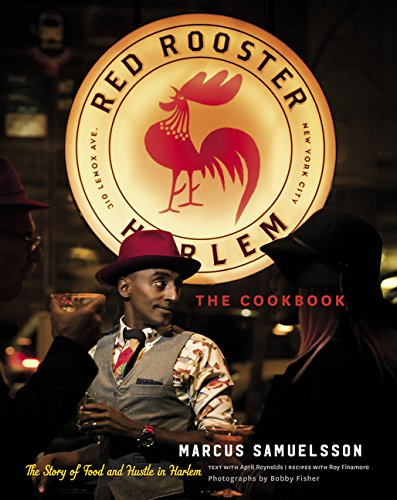 Rooster Cookbook (The Red Rooster Cookbook: The Story of Food and Hustle in)