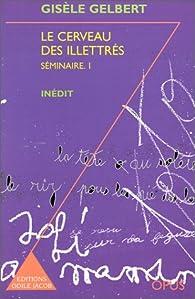 Cerveau des illettres (le) par Gisèle Gelbert