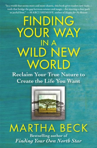 finding-your-way-in-a-wild-new-world-reclaim-your-true-nature-to-create-the-life-you-want