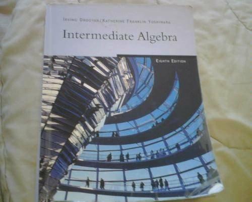 Intermediate Algebra , Eighth Edition
