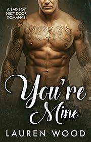 You're Mine: A Bad Boy Next Door Romance