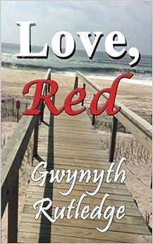 Love, Red by Gwynyth Rutledge (2015-05-30)