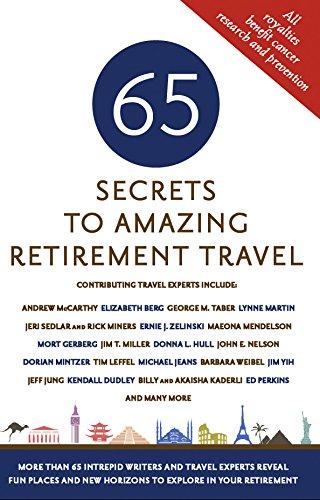 65 Secrets to Amazing Retirement Travel