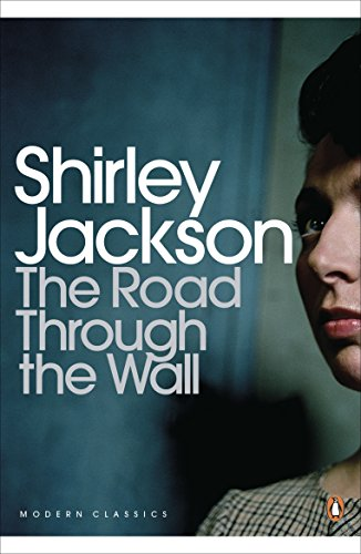 The Road through the Wall (Penguin Modern Classics) (Shirley Jackson The Road Through The Wall)