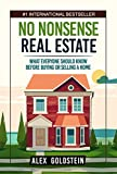 No Nonsense Real Estate: What Everyone Should Know Before Buying or Selling a Home