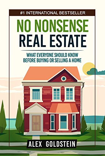 No Nonsense Real Estate: What Everyone Should Know Before Bu