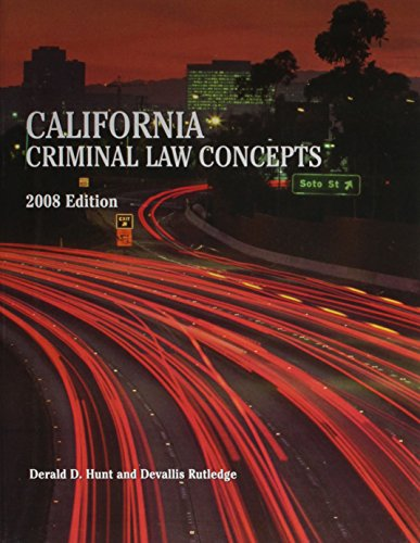 California Criminal Law Concepts 2008 Edition