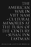 The American War in Viet Nam: Cultural Memories