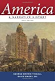 America: A Narrative History (Ninth Edition)  (Vol. One-Volume)