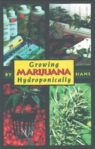 Read Online Growing Marijuana Hydroponically ebook