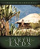 img - for WHERE THE EARTH ENDS by Alice Gibbons (2009-04-23) book / textbook / text book