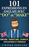 """101 Expressions anglaises avec """"DO� et """"MAKE� (French Edition)"""