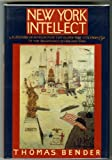 New York Intellect, Thomas Bender, 0394550269