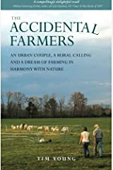 The Accidental Farmers: An urban couple, a rural calling and a dream of farming in harmony with nature Paperback