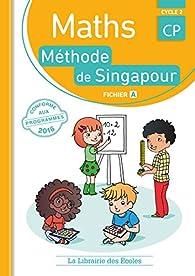 Mathématiques CP-Méthode de Singapour-Fichier de l''élève A par Monica Neagoy