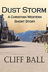 Dust Storm: A Christian Western Short Story