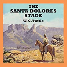The Santa Dolores Stage Audiobook by W C Tuttle Narrated by Robert G Slade