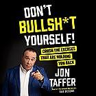 Don't Bullsh*t Yourself!: Crush the Excuses That Are Holding You Back | Livre audio Auteur(s) : Jon Taffer Narrateur(s) : R. C. Bray, Jon Taffer