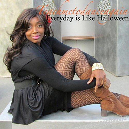 Everyday Is Like Halloween -