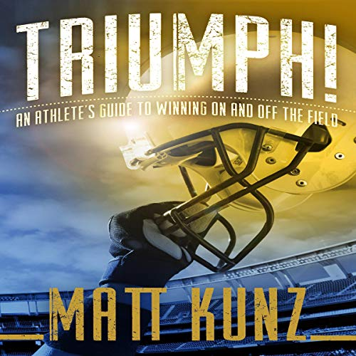 Pdf Outdoors Triumph!: An Athlete's Guide to Winning on and off the Field