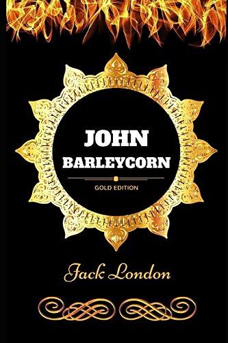 John Barleycorn: By Jack London - Illustrated