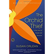 The Orchid Thief: A True Story of Beauty and Obsession (Ballantine Reader's Circle)