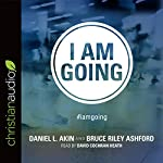 I Am Going | Daniel L. Akin,Bruce Riley Ashford