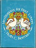 Meditations for Bird Lovers, Ruth C. Ikerman, 0687240816