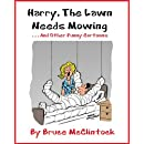 Harry The Lawn Needs Moving: . . . And Other Funny Cartoons