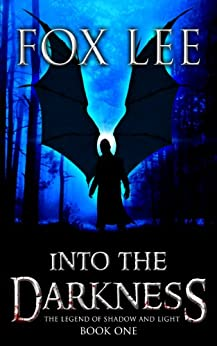 Into the Darkness: The Devil and his Undead Zombie Army March on Washington DC (The Legend of Shadow and Light Book 1) by [Lee, Fox]