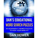 Dan's Educational Word Search Puzzles: Have Fun and Learn (55 Geography Themed Puzzles To Keep Your Mind Fit) (Volume 1)