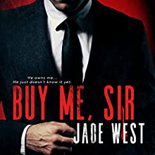 Buy Me, Sir Audiobook by Jade West Narrated by Posey Clifford, Smutty McDiarmid
