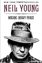 Waging Heavy Peace: A Hippie Dream by Neil Young (2013-07-30)
