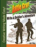 Battle Cry!: Write a Soldier