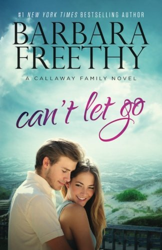 Can't Let Go (Callaway Cousins #5) (Callaways) (Volume 13) by Hyde Street Press