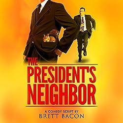 The President's Neighbor