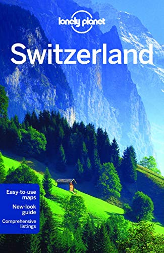 Lonely Planet Switzerland (Travel Guide) (Geneva Best Places To Visit)
