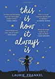#6: This Is How It Always Is: A Novel