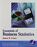Essentials of Business Statistics, Evans, James R., 0130784214