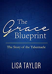 The grace blueprint the story of the book the grace blueprint the story of the tabernacle malvernweather Choice Image