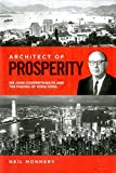 img - for Architect of Prosperity: Sir John Cowperthwaite and the Making of Hong Kong book / textbook / text book