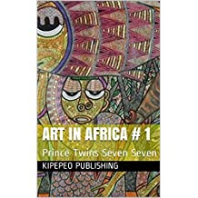 Art in Africa # 1: Prince Twins Seven Seven